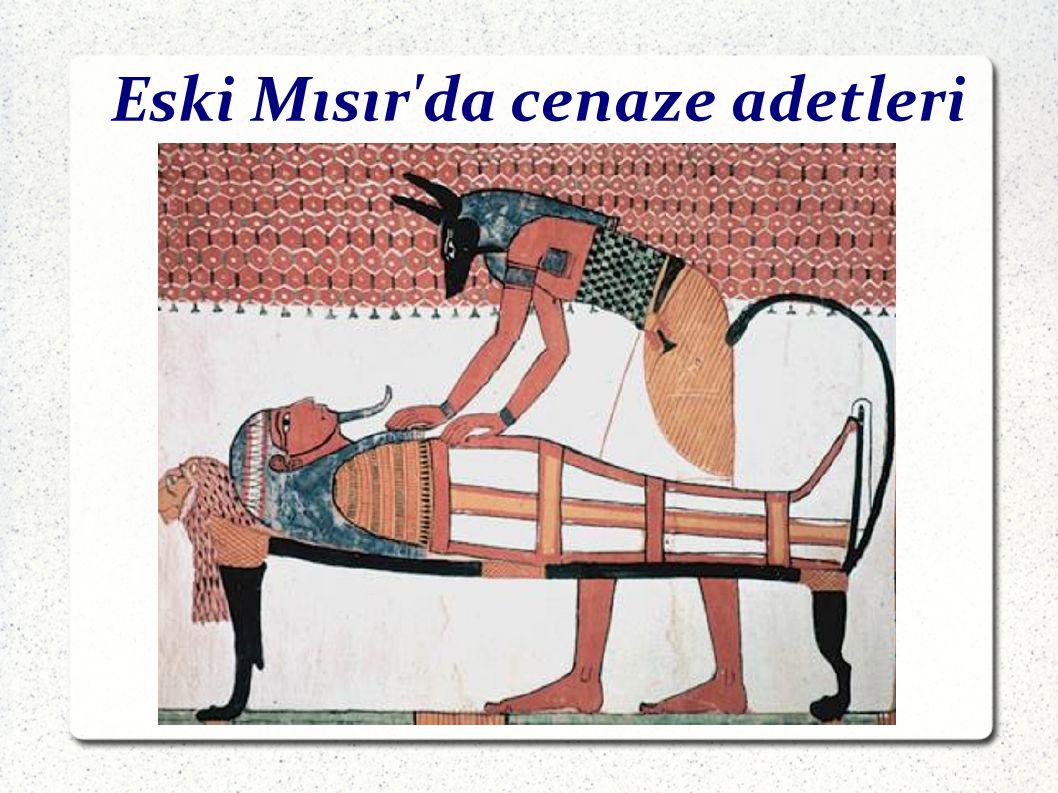 Eski Mısır da cenaze adetleri