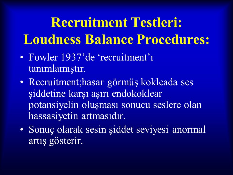 Recruitment Testleri: Loudness Balance Procedures: