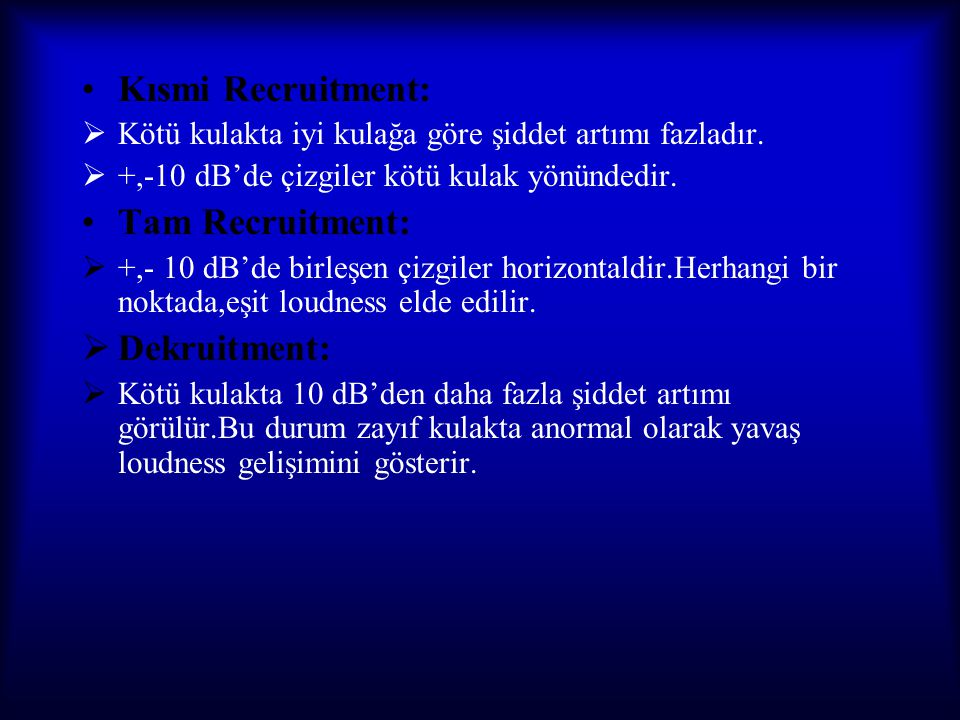 Kısmi Recruitment: Tam Recruitment: Dekruitment: