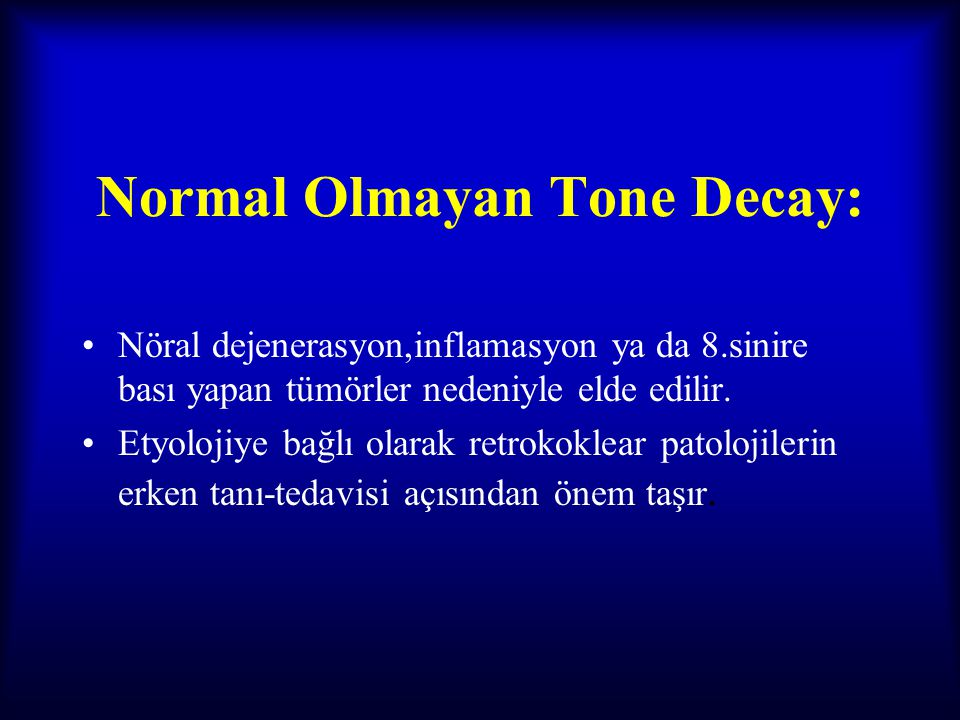 Normal Olmayan Tone Decay:
