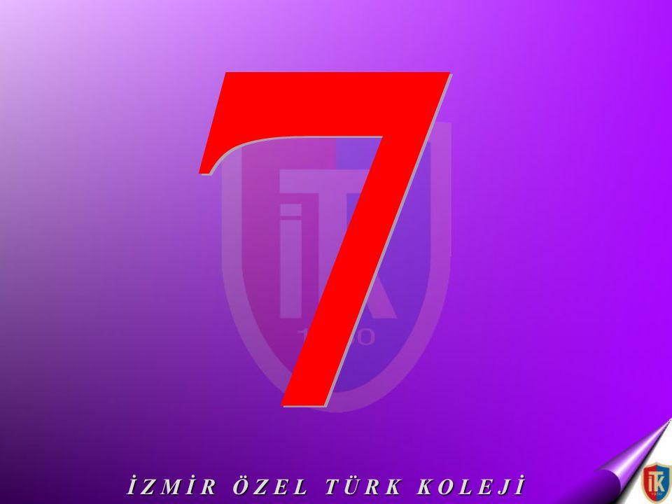 7 İ Z M İ R Ö Z E L T Ü R K K O L E J İ