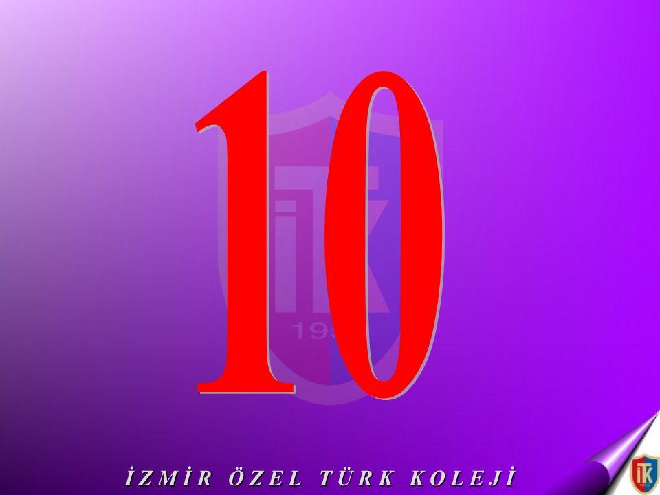 10 İ Z M İ R Ö Z E L T Ü R K K O L E J İ