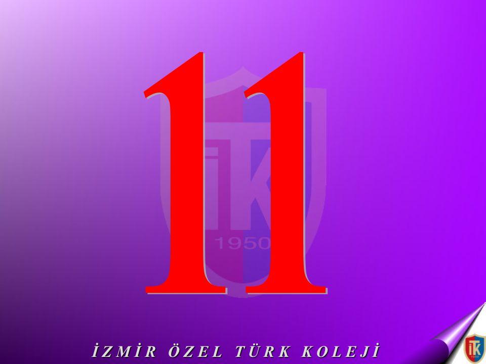 11 İ Z M İ R Ö Z E L T Ü R K K O L E J İ