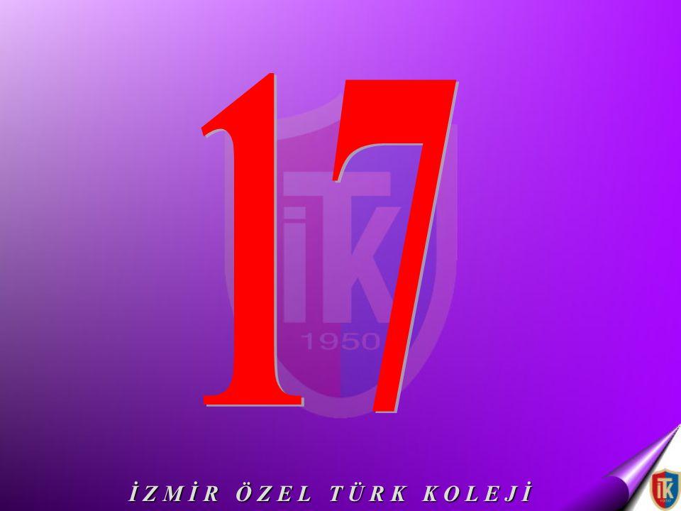 17 İ Z M İ R Ö Z E L T Ü R K K O L E J İ