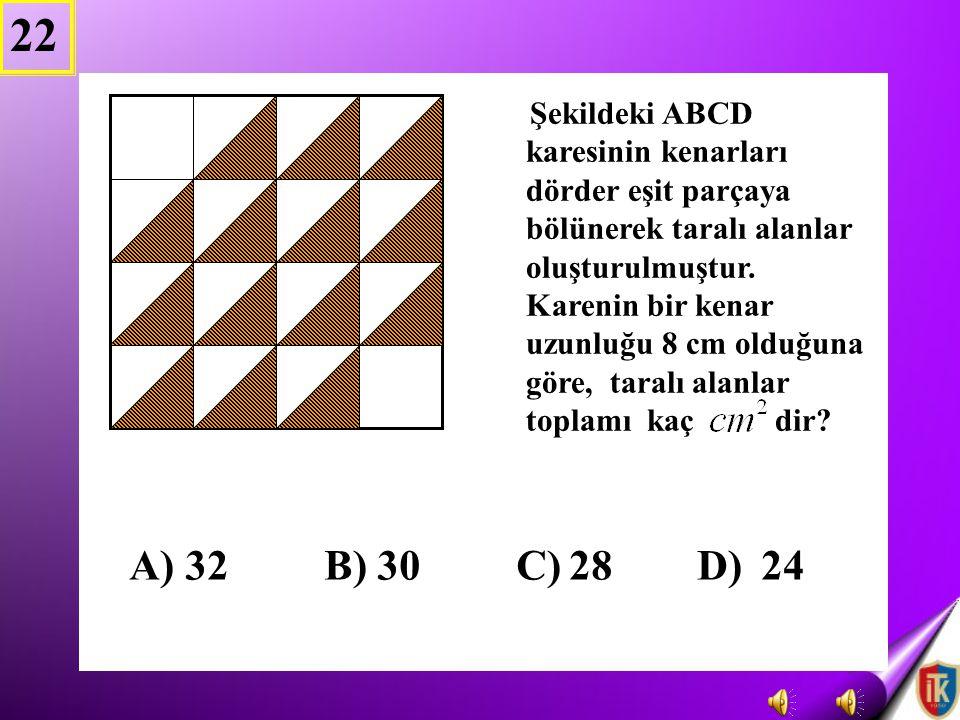 22 A) 32 B) 30 C) 28 D) 24.