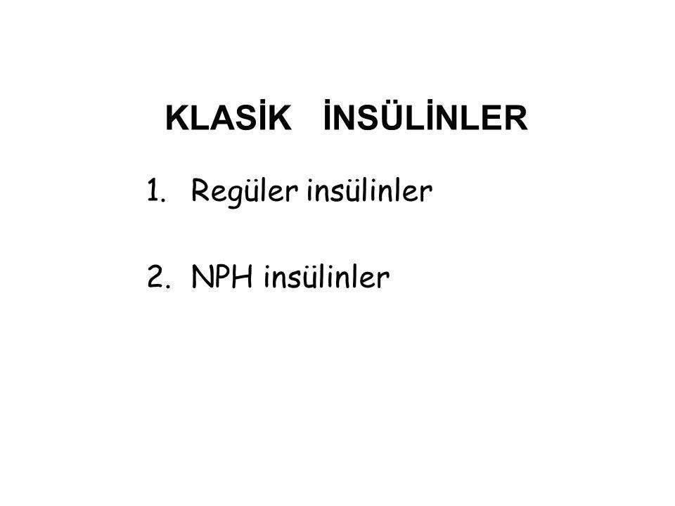 KLASİK İNSÜLİNLER Regüler insülinler 2. NPH insülinler