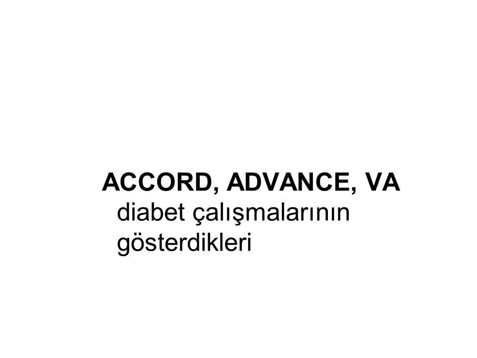 ACCORD, ADVANCE, VA diabet çalışmalarının gösterdikleri