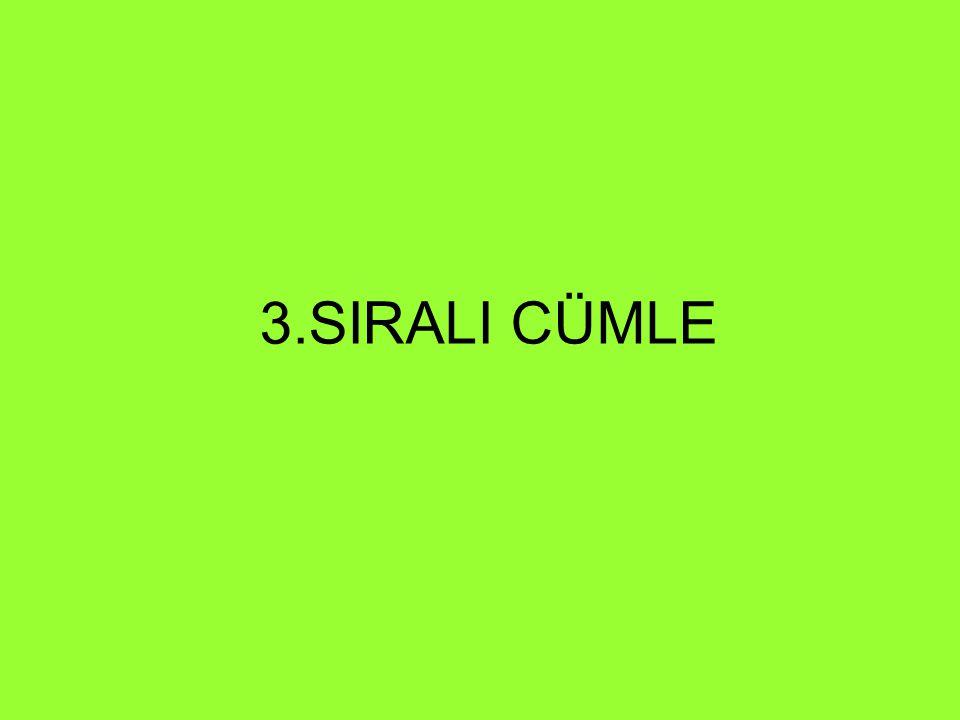 3.SIRALI CÜMLE