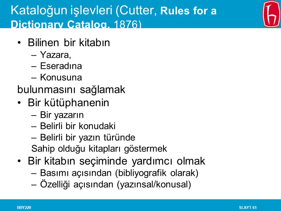 Kataloğun işlevleri (Cutter, Rules for a Dictionary Catalog, 1876)