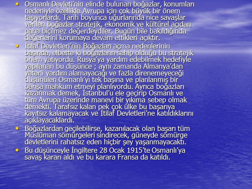 Osmanlı Devleti'nin elinde bulunan boğazlar, konumları nedeniyle özellikle Avrupa için çok büyük bir önem taşıyorlardı. Tarih boyunca uğurlarında nice savaşlar verilen boğazlar stratejik, ekonomik ve kültürel açıdan paha biçilmez değerdeydiler. Bugün bile bakıldığında değerlerini korumaya devam ettikleri açıktır.