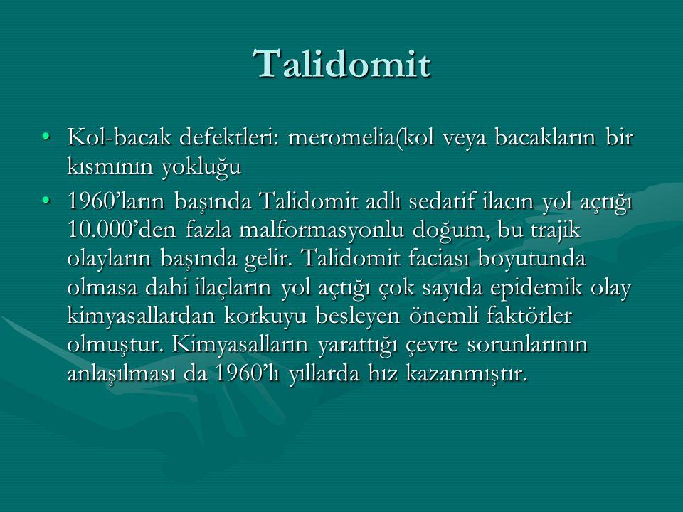 Talidomit Kol-bacak defektleri: meromelia(kol veya bacakların bir kısmının yokluğu.