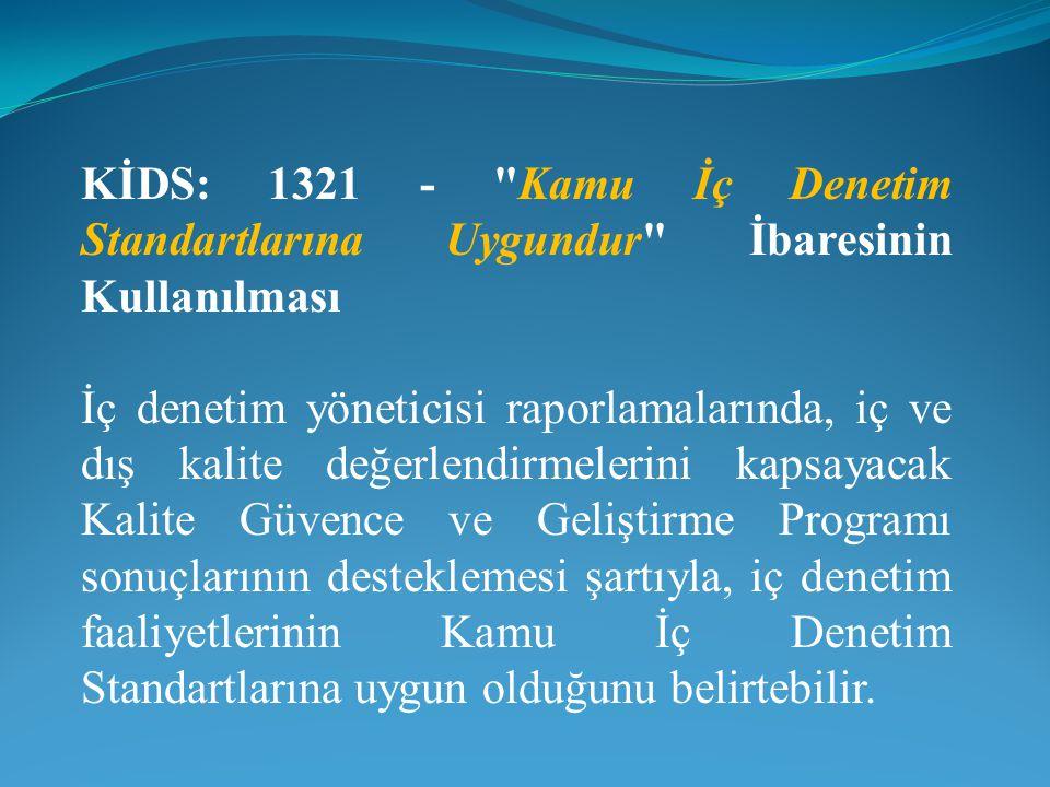 KİDS: 1321 - Kamu İç Denetim Standartlarına Uygundur İbaresinin Kullanılması
