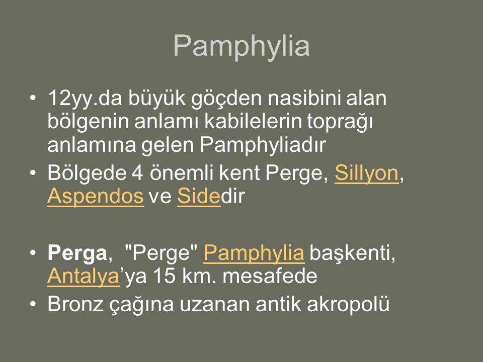 Pamphylia 12yy.da büyük göçden nasibini alan bölgenin anlamı kabilelerin toprağı anlamına gelen Pamphyliadır.