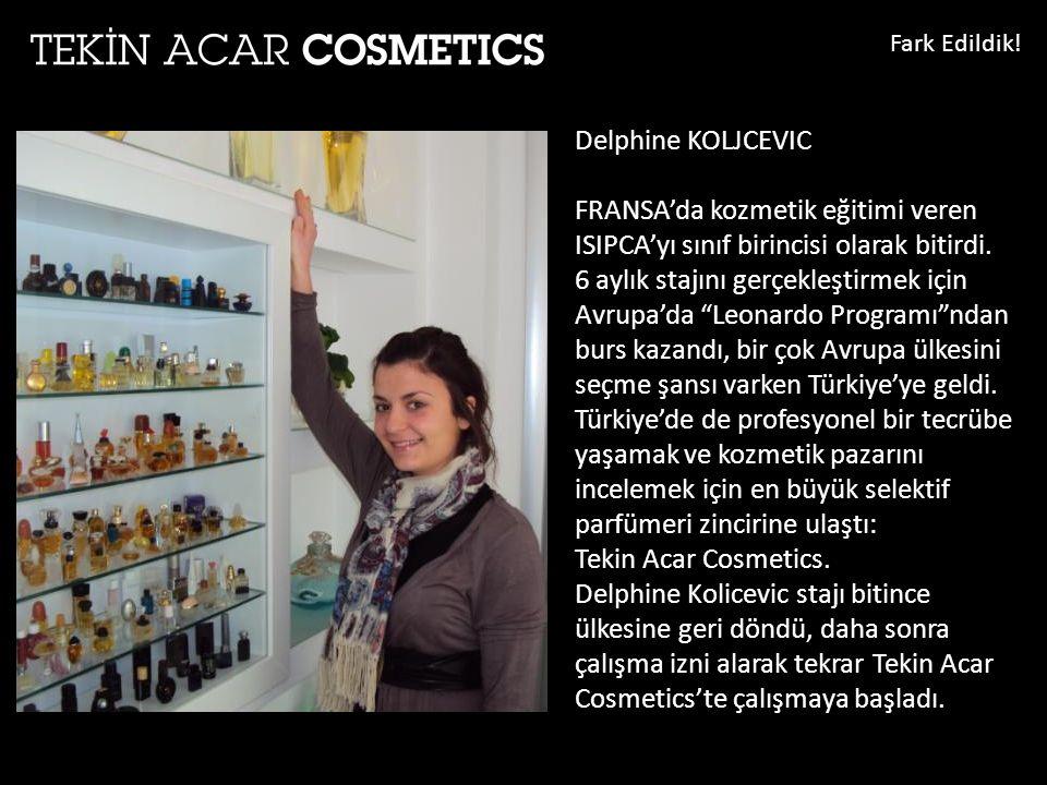 Fark Edildik! Delphine KOLJCEVIC. FRANSA'da kozmetik eğitimi veren ISIPCA'yı sınıf birincisi olarak bitirdi.