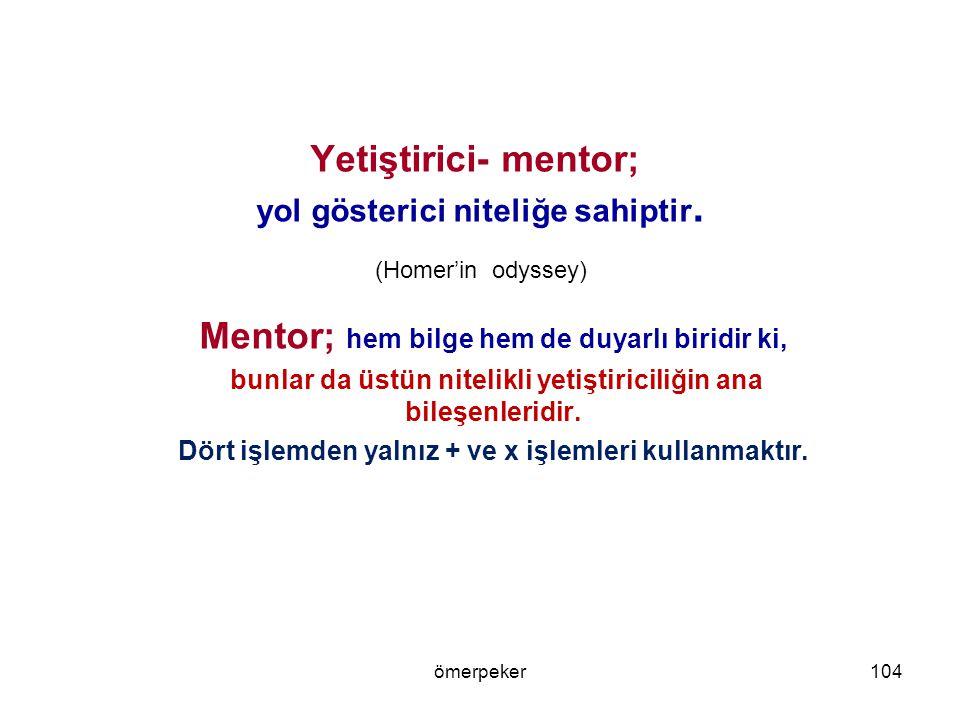 Mentor; hem bilge hem de duyarlı biridir ki,