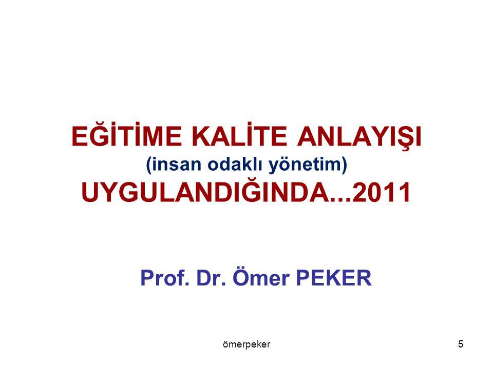 EĞİTİME KALİTE ANLAYIŞI (insan odaklı yönetim) UYGULANDIĞINDA...2011