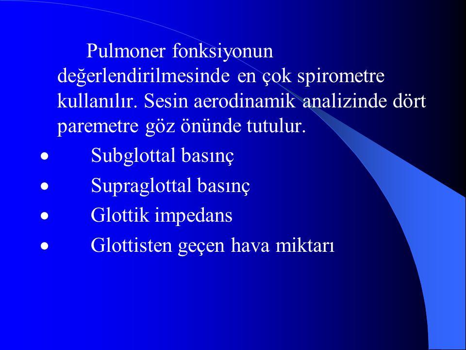 Pulmoner fonksiyonun değerlendirilmesinde en çok spirometre kullanılır