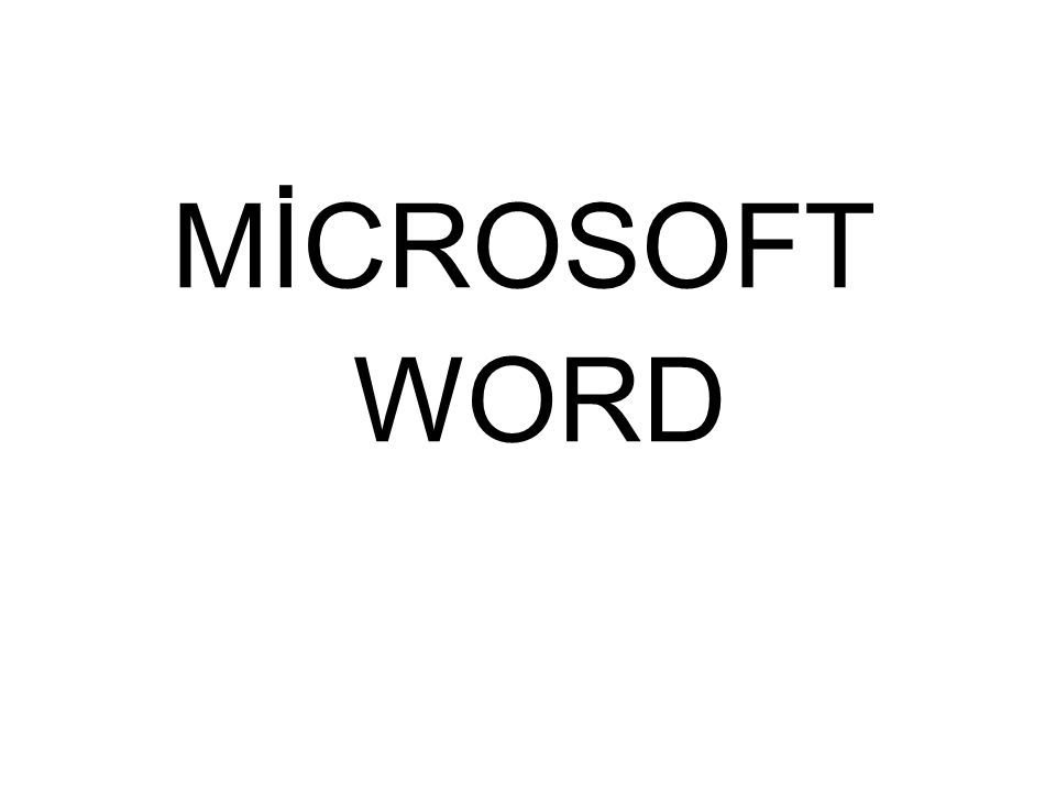 MİCROSOFT WORD