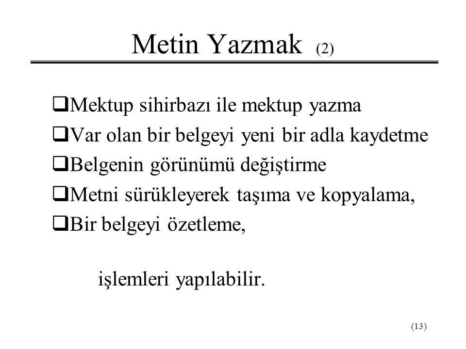 Metin Yazmak (2) Mektup sihirbazı ile mektup yazma