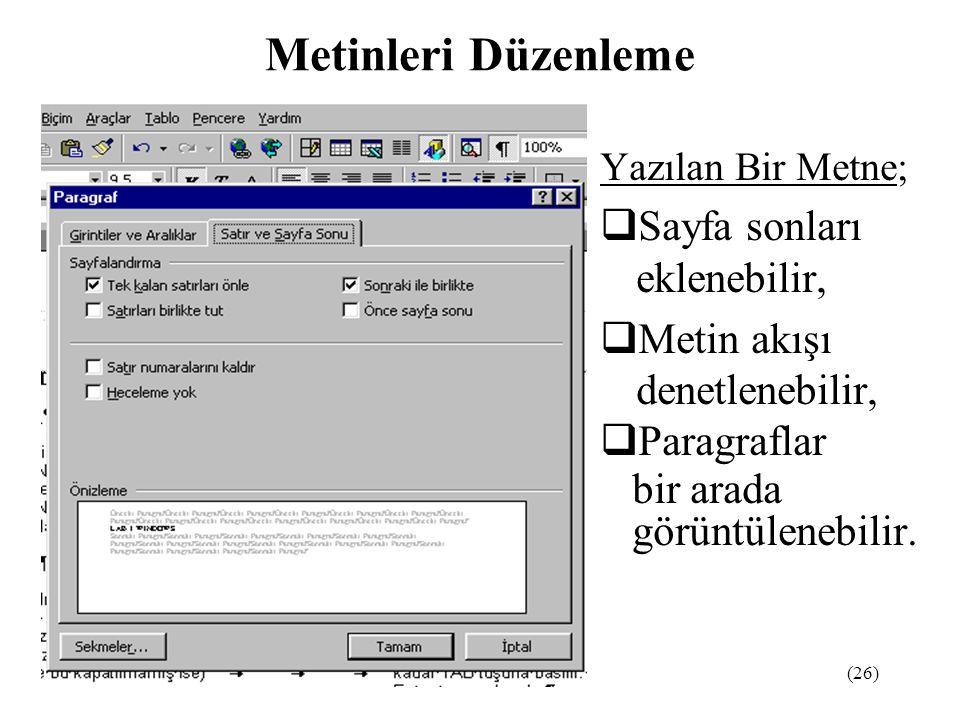 Metinleri Düzenleme Sayfa sonları eklenebilir,