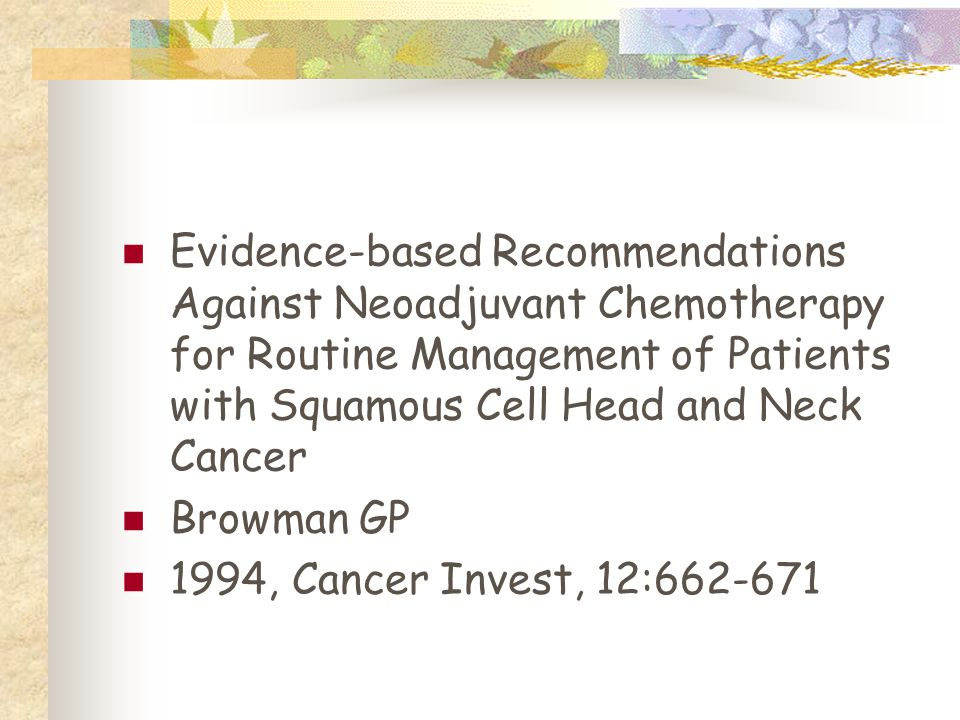 Evidence-based Recommendations Against Neoadjuvant Chemotherapy for Routine Management of Patients with Squamous Cell Head and Neck Cancer