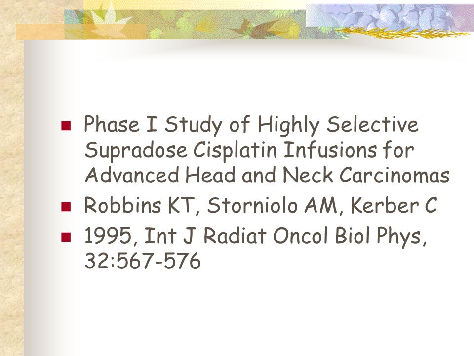 Phase I Study of Highly Selective Supradose Cisplatin Infusions for Advanced Head and Neck Carcinomas