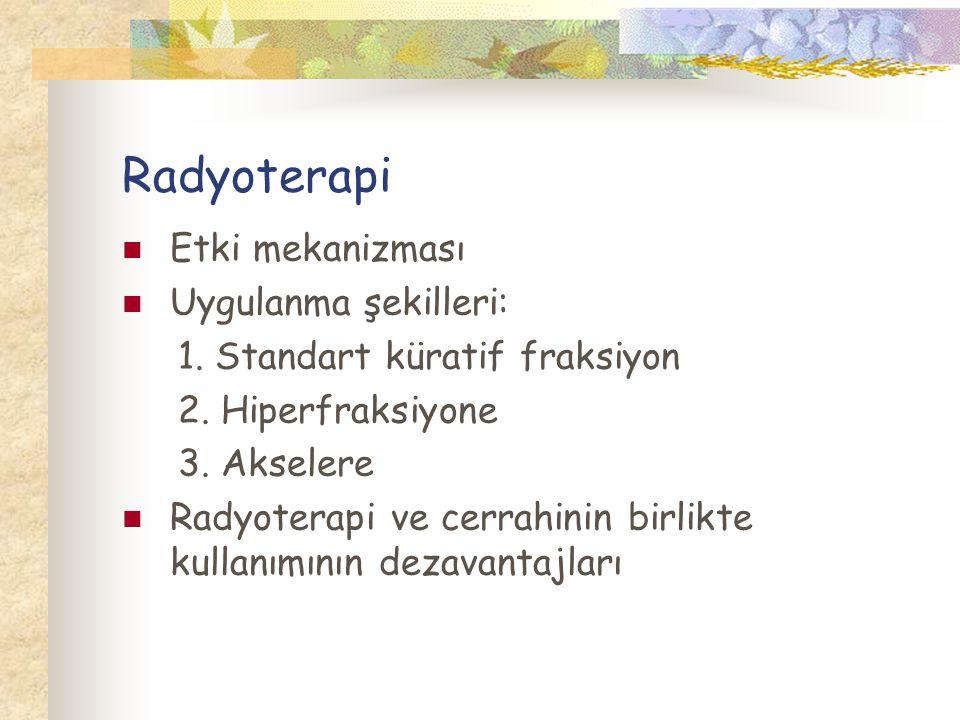 Radyoterapi Etki mekanizması Uygulanma şekilleri: