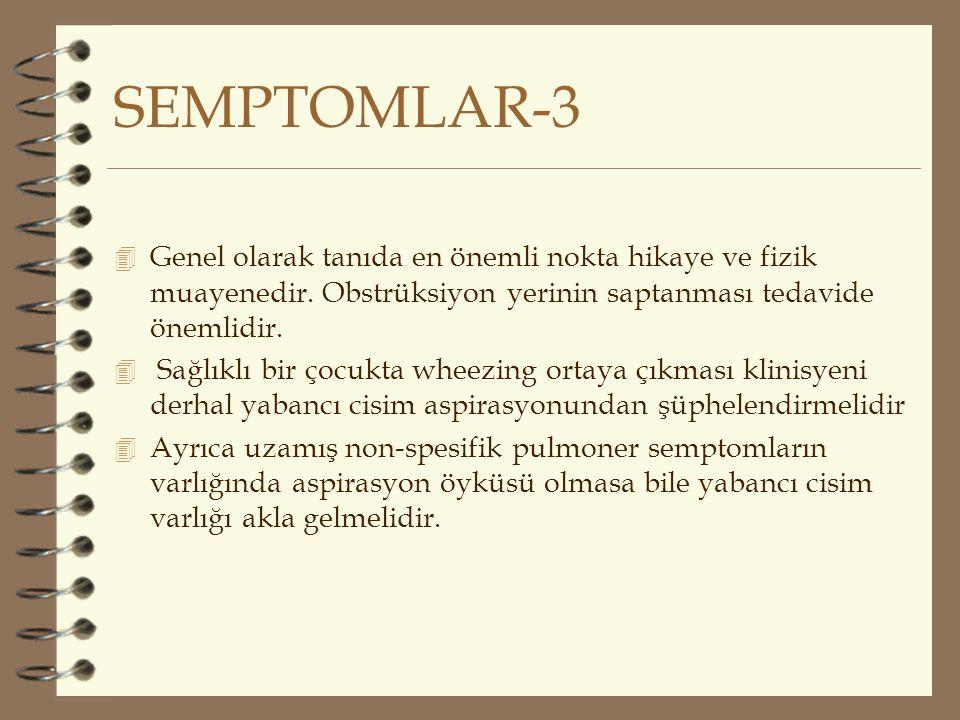 SEMPTOMLAR-3 Genel olarak tanıda en önemli nokta hikaye ve fizik muayenedir. Obstrüksiyon yerinin saptanması tedavide önemlidir.