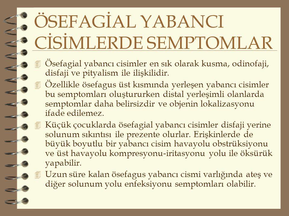 ÖSEFAGİAL YABANCI CİSİMLERDE SEMPTOMLAR