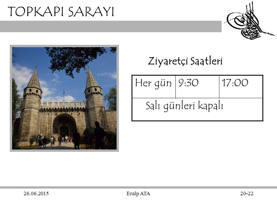 TOPKAPI SARAYI Ziyaretçi Saatleri Her gün 9:30 17:00