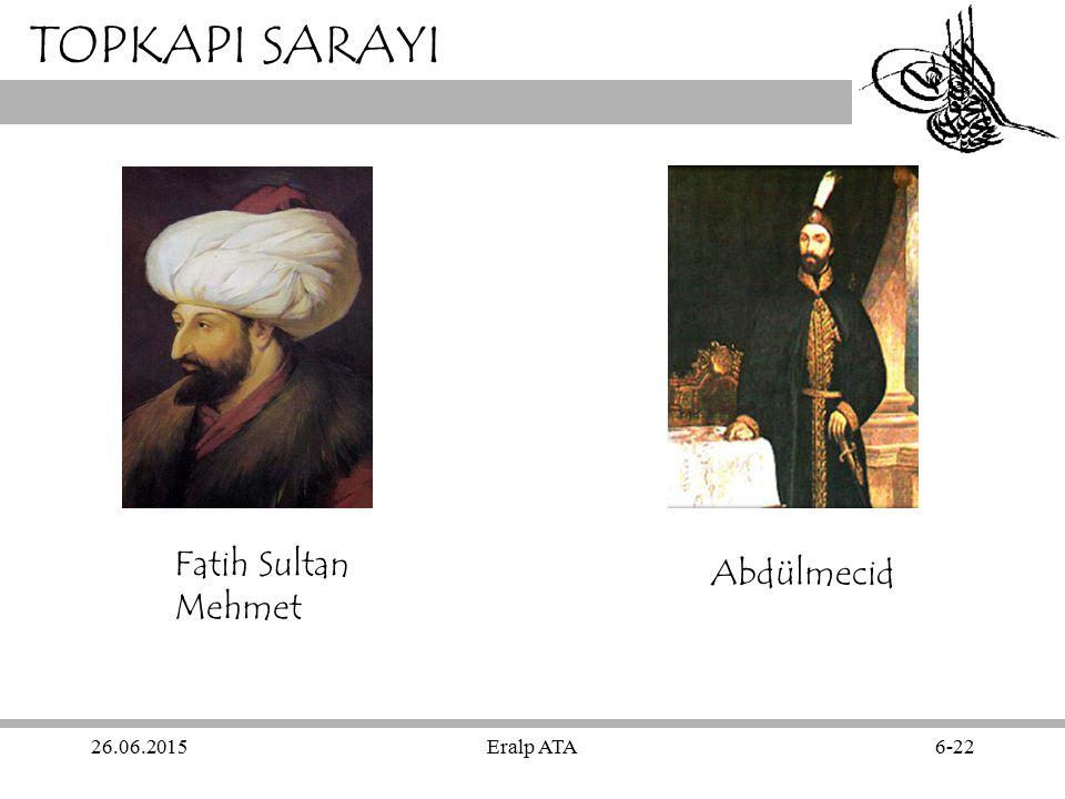 TOPKAPI SARAYI Fatih Sultan Mehmet Abdülmecid 17.04.2017 Eralp ATA