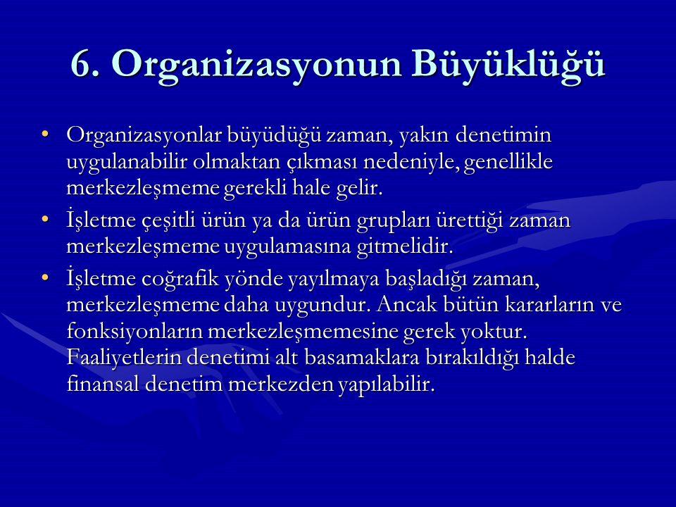 6. Organizasyonun Büyüklüğü