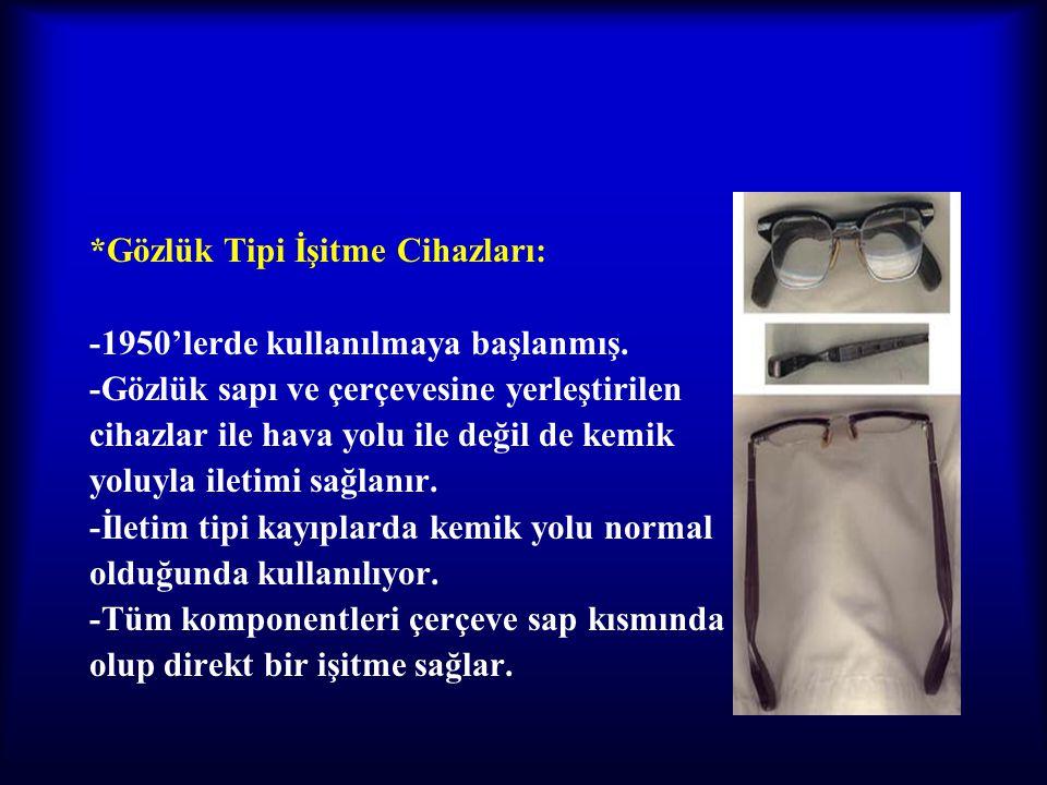 *Gözlük Tipi İşitme Cihazları: