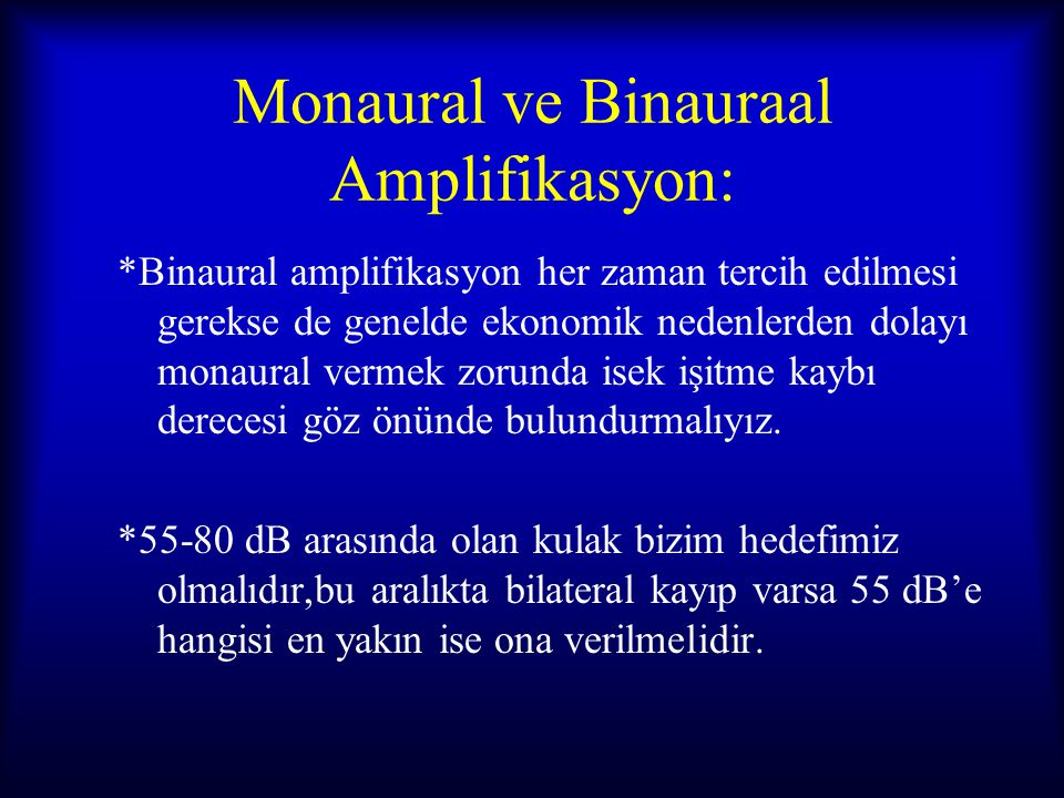 Monaural ve Binauraal Amplifikasyon: