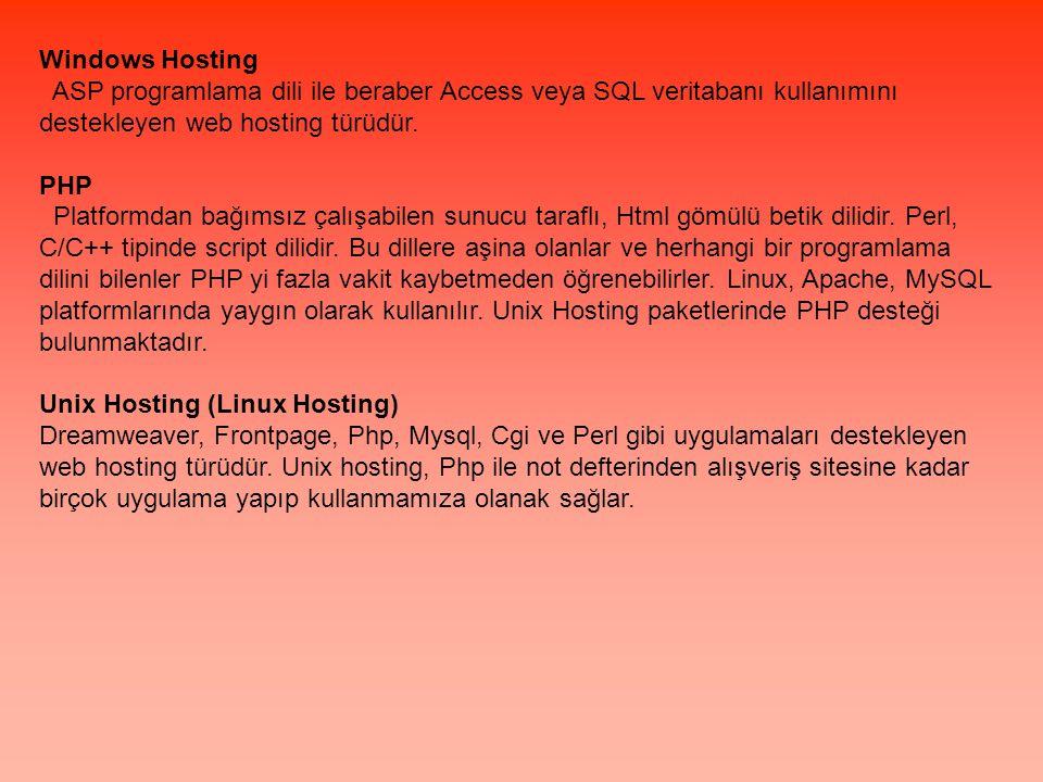 Windows Hosting ASP programlama dili ile beraber Access veya SQL veritabanı kullanımını destekleyen web hosting türüdür.
