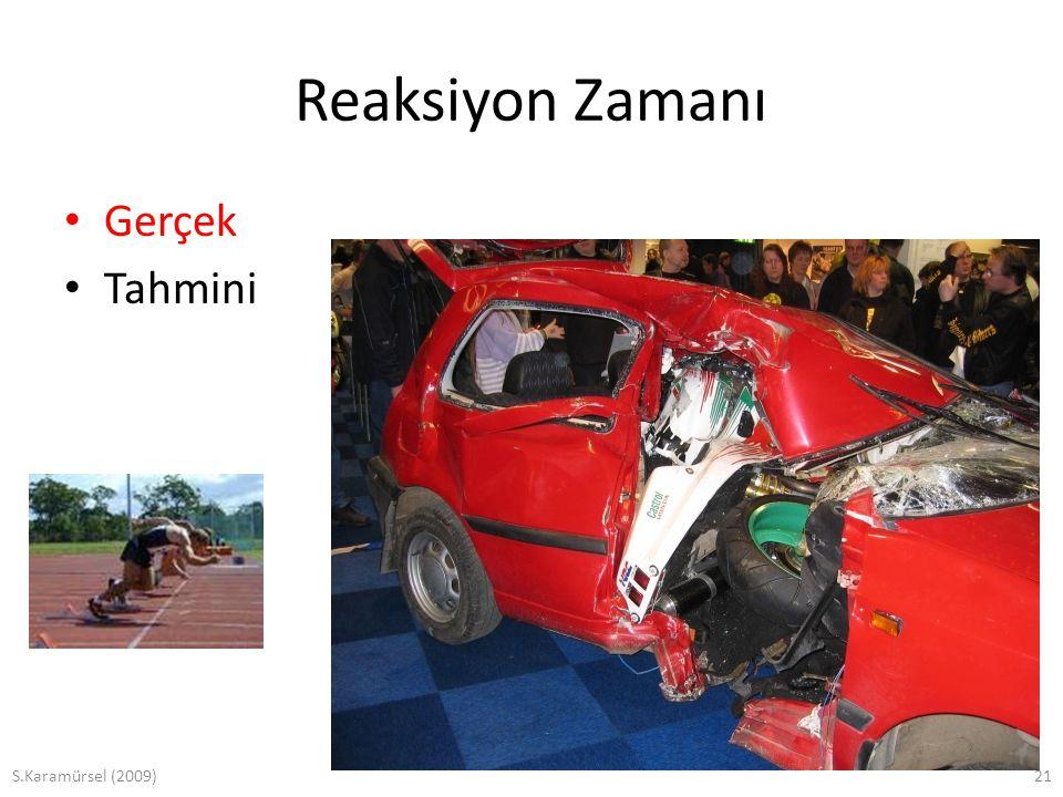 Reaksiyon Zamanı Gerçek Tahmini S.Karamürsel (2009)