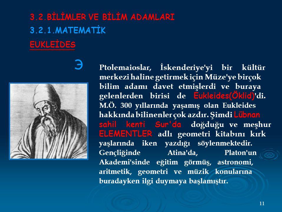 Э 3.2.BİLİMLER VE BİLİM ADAMLARI 3.2.1.MATEMATİK EUKLEİDES