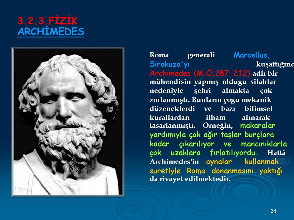 3.2.3.FİZİK ARCHİMEDES Roma generali Marcellus,