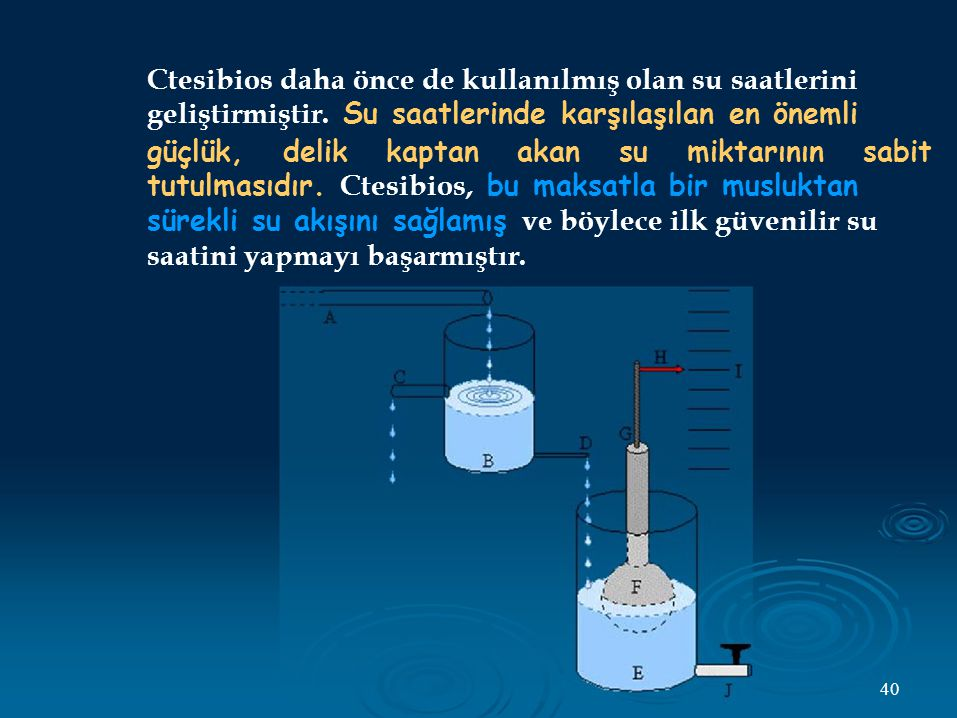 Ctesibios daha önce de kullanılmış olan su saatlerini