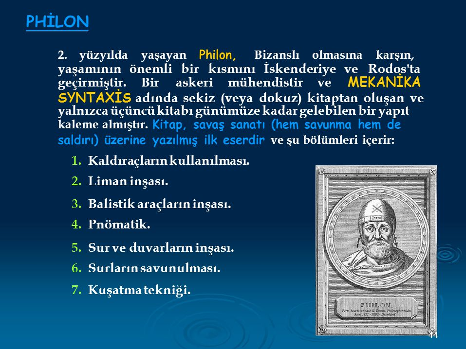 PHİLON 2. yüzyılda yaşayan Philon, Bizanslı olmasına karşın,