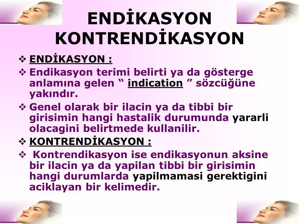ENDİKASYON KONTRENDİKASYON