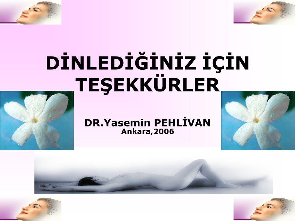 DİNLEDİĞİNİZ İÇİN TEŞEKKÜRLER DR.Yasemin PEHLİVAN
