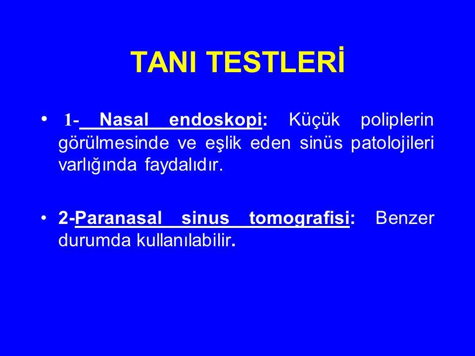 TANI TESTLERİ 1- Nasal endoskopi: Küçük poliplerin görülmesinde ve eşlik eden sinüs patolojileri varlığında faydalıdır.