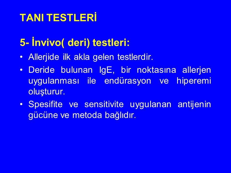 TANI TESTLERİ 5- İnvivo( deri) testleri:
