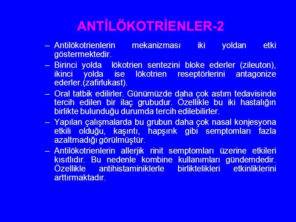 ANTİLÖKOTRİENLER-2 Antilökotrienlerin mekanizması iki yoldan etki göstermektedir.