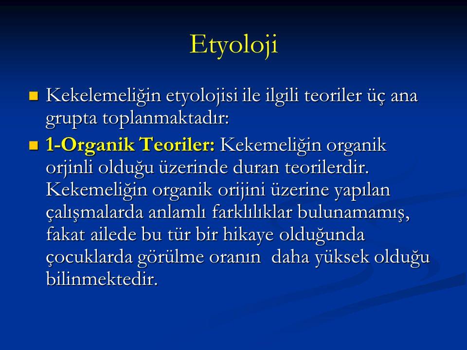 Etyoloji Kekelemeliğin etyolojisi ile ilgili teoriler üç ana grupta toplanmaktadır: