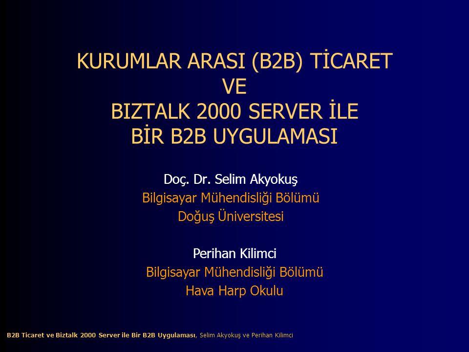 KURUMLAR ARASI (B2B) TİCARET VE BIZTALK 2000 SERVER İLE BİR B2B UYGULAMASI