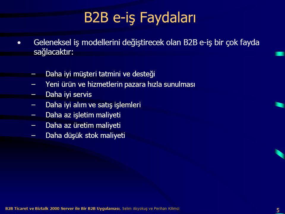 B2B e-iş Faydaları Geleneksel iş modellerini değiştirecek olan B2B e-iş bir çok fayda sağlacaktır: Daha iyi müşteri tatmini ve desteği.
