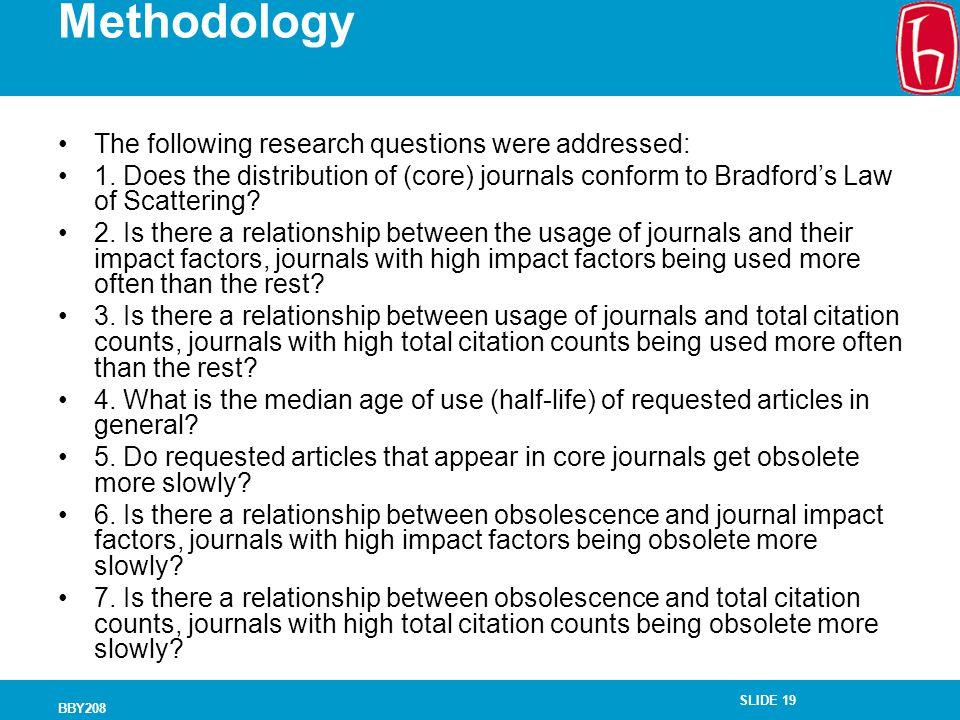 Methodology The following research questions were addressed:
