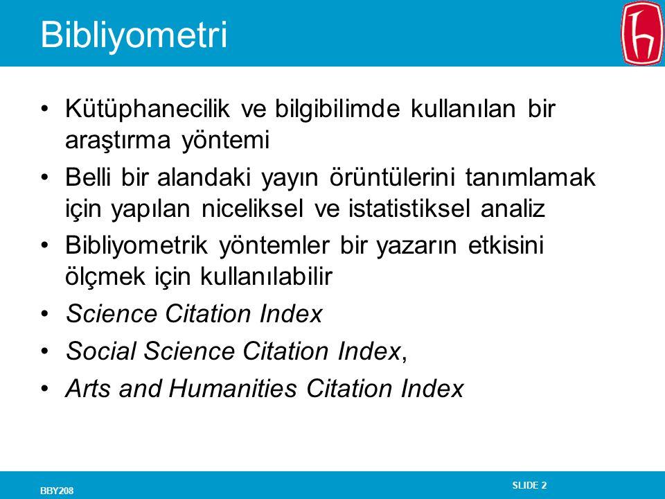 Bibliyometri Kütüphanecilik ve bilgibilimde kullanılan bir araştırma yöntemi.
